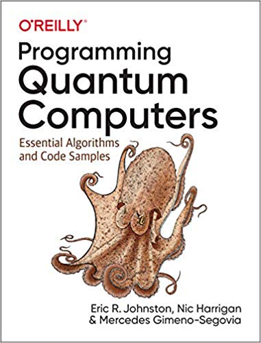 Programming Quantum Computers: Essential Algorithms and Code Samples